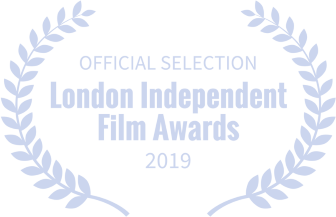 OFFICIAL SELECTION London Independent Film Awards 2019